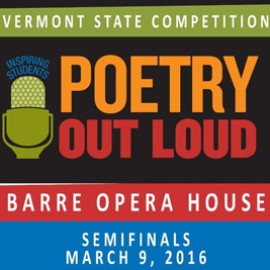 Vermont Poetry Out Loud 2016 Semifinals. Here.