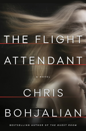 "Cover: The Flight Attendant. A novel by Chris Bohjalian, bestselling author of ""The Guest Room"""