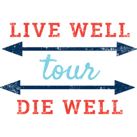 The Live Well Die Well Tour