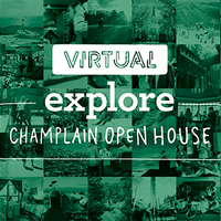 Explore Champlain (Virtual) Open House