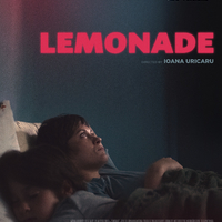 Lemonade Screening with Special Guests Ioana Uricaru and Mãlina Manovici