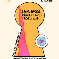 Nightshade Kitchen presents Sam Moss, Rosu Lup and Cricket Blue