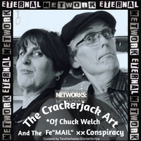 The Crackerjack Art Of Chuck Welch Networks and The FeMail XX Conspiracy