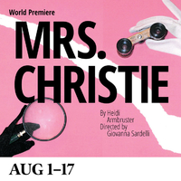 MRS. CHRISTIE By Heidi Armbruster Directed by Giovanna Sardelli