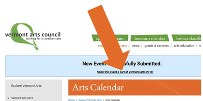 Make this part of Vermont Arts 2018 is under New Event Successfully Submitted above Arts Calendar heading