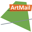 ArtMail, keeping you informed about Vermont's arts scene